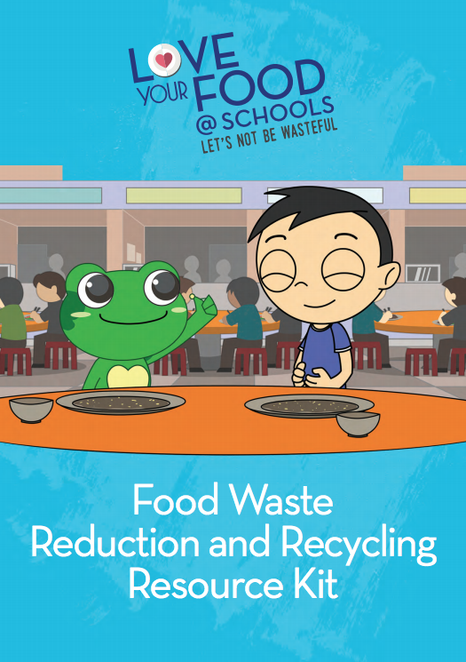 Love Your Food @ Schools: Food Waste Reduction and Recycling Resource Kit